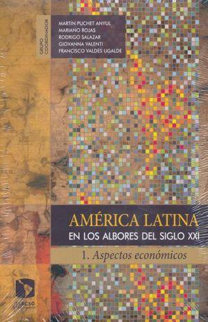 PAQ. AMERICA LATINA EN LOS ALBORES DEL SIGLO XXI / ASPECTOS ECONOMICOS / ASPECTOS SOCIALES Y POLITICOS
