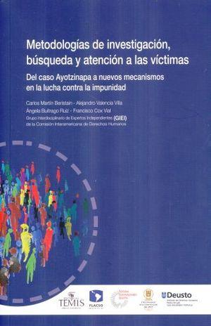 METODOLOGIAS DE INVESTIGACION BUSQUEDA Y ATENCION A LAS VICTIMAS. DEL CASO AYOTZINAPA A NUEVOS MECANISMOS EN LA LUCHA CONTRA LA IMPUNIDAD