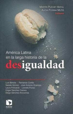AMERICA LATINA EN LA LARGA HISTORIA DE LA DESIGUALDAD