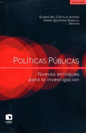 POLITICAS PUBLICAS. NUEVOS ENFOQUES PARA LA INVESTIGACION