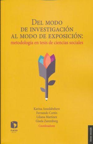 DEL MODO DE INVESTIGACION AL MODO DE EXPOSICION METODOLOGIA EN TESIS DE CIENCIAS SOCIALES / 2 ED.