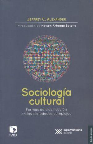 SOCIOLOGIA CULTURAL. FORMAS DE CLASIFICACION EN LAS SOCIEDADES COMPLEJAS / 2 ED.