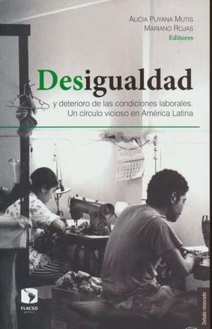 DESIGUALDAD Y DETERIORO DE LAS CONDICIONES LABORALES. UN CIRCULO VICIOSO EN AMERICA LATINA