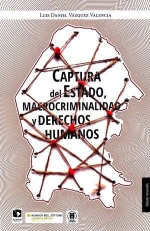 CAPTURA DEL ESTADO MACROCRIMINALIDAD Y DERECHOS HUMANOS