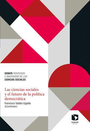 Las ciencias sociales y el futuro de la política democrática