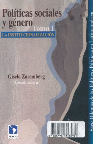 PAQ. POLITICAS SOCIALES Y GENERO / LA INSTITUCIONALIZACION / LOS PROBLEMAS SOCIALES Y METODOLOGICOS