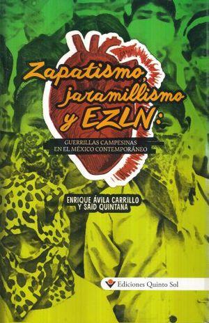 ZAPATISMO JARAMILLISMO Y EZLN. GUERRILLAS CAMPESINAS EN EL MEXICO CONTEMPORANEO