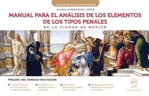 MANUAL PARA EL ANALISIS DE LOS ELEMENTOS DE LOS TIPOS PENALES DE LA CIUDAD DE MEXICO