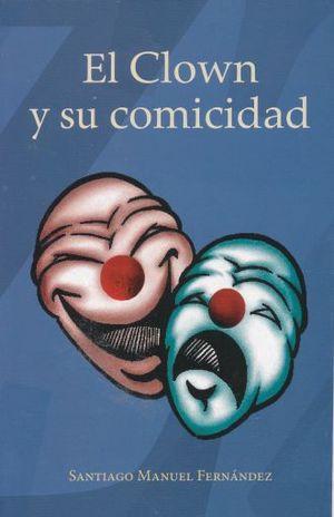 CLOWN Y SU COMICIDAD, EL