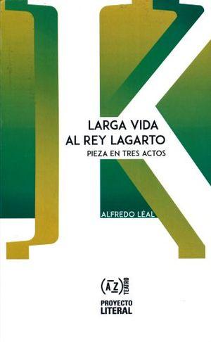 LARGA VIDA AL REY LAGARTO. PIEZA EN TRES ACTOS