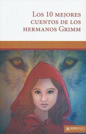 10 MEJORES CUENTOS DE LOS HERMANOS GRIMM, LOS