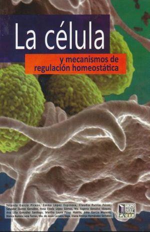 CELULA Y MECANISMO DE REGULACION HOMEOSTATICA, LA