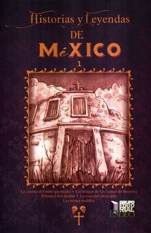 HISTORIAS Y LEYENDAS DE MEXICO 1