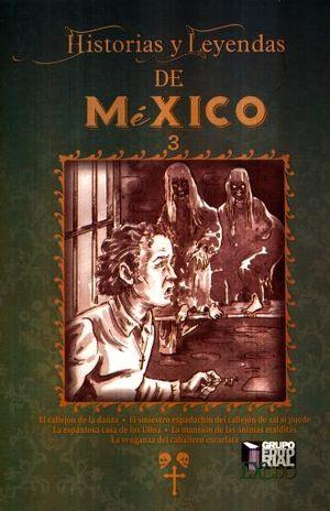 HISTORIAS Y LEYENDAS DE MEXICO 3