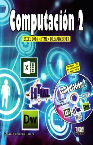 COMPUTACION 2. EXCEL 2016 HTML DREAMWEAVER (INCLUYE CD)