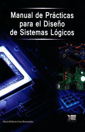 MANUAL DE PRACTICAS PARA EL DISEÑO DE SISTEMAS LOGICOS
