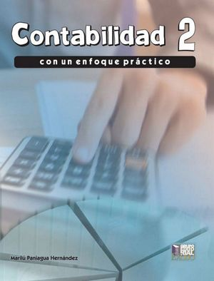 Contabilidad con un enfoque práctico / vol. 2