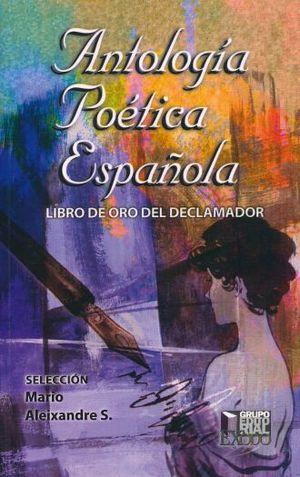 ANTOLOGIA POETICA ESPAÑOLA. LIBRO DE ORO DEL DECLAMADOR