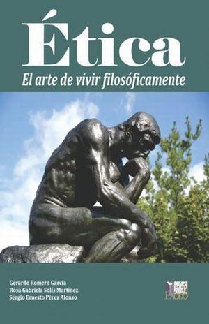 ETICA. EL ARTE DE VIVIR FILOSOFICAMENTE / BACHILLERATO