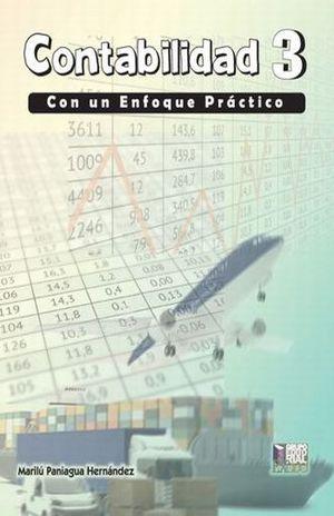CONTABILIDAD 3. CON UN ENFOQUE PRACTICO / BACHILLERATO