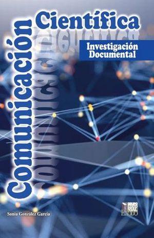 COMUNICACION CIENTIFICA INVESTIGACION DOCUMENTAL / BACHILLERATO