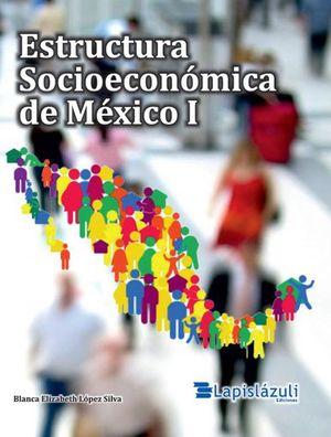 Estructura Socioeconómica de México I