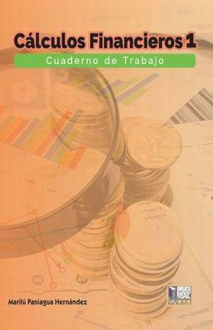 CALCULOS FINANCIEROS 1. CUADERNO DE TRABAJO / BACHILLERATO