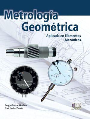 Metrología geométrica aplicada en elementos mecánicos