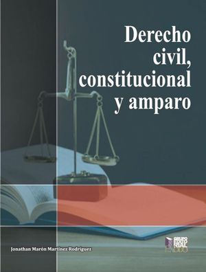 Derecho Civil, Constitucional y Amparo