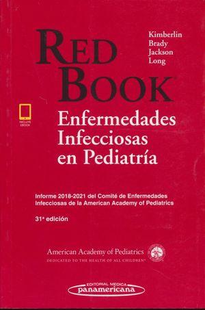 RED BOOK. ENFERMEDADES INFECCIOSAS EN PEDIATRIA / 31 ED. / INCLUYE EBOOK
