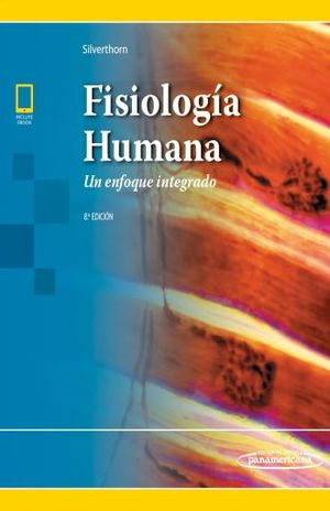 FISIOLOGIA HUMANA. UN ENFOQUE INTEGRADO / INCLUYE EBOOK / 8 ED.