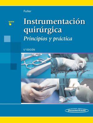 Instrumentación Quirúrgica. Principios y práctica / 5 ed.