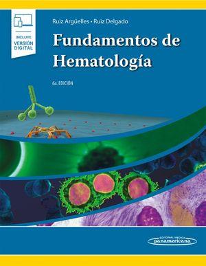 Fundamentos de hematología / 6 ed. (Incluye versión digital)