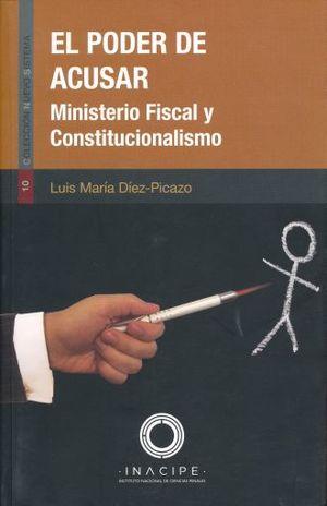 PODER DE ACUSAR, EL. MINISTERIO FISCAL Y CONSTITUCIONALISMO