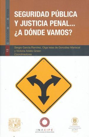 SEGURIDAD PUBLICA Y JUSTICIA PENAL. A DONDE VAMOS