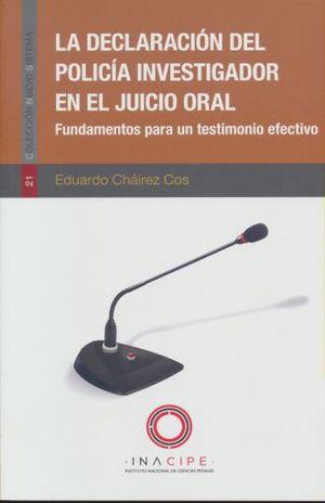 DECLARACION DEL POLICIA INVESTIGADOR EN EL JUICIO ORAL, LA
