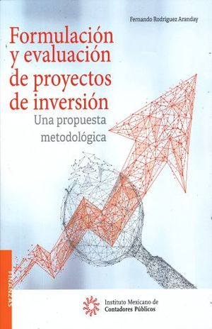 FORMULACION Y EVALUACION DE PROYECTOS DE INVERSION. UNA PROPUESTA METODOLOGICA