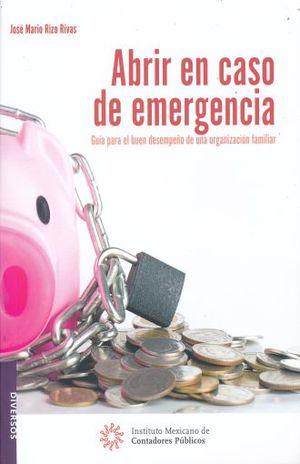 ABRIR EN CASO DE EMERGENCIA. GUIA PARA EL BUEN DESEMPEÑO DE UNA ORGANIZACION FAMILIAR