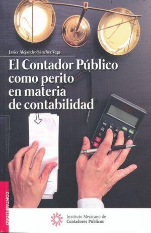 CONTADOR PUBLICO COMO PERITO EN MATERIA DE CONTABILIDAD, EL.