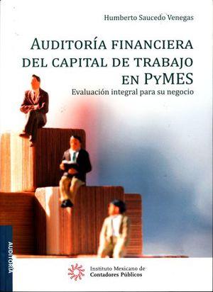 AUDITORIA FINANCIERA DEL CAPITAL DE TRABAJO EN PYMES. EVALUACION INTEGRAL PARA SU NEGOCIO