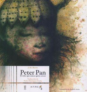PETER PAN. EL NIÑO QUE NUNCA QUISO CRECER