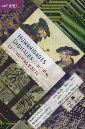 HUMANIDADES DIGITALES. EDICION LITERATURA Y ARTE