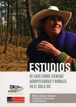 ESTUDIOS DE CASO SOBRE CIENCIAS AGROPECUARIAS Y RURALES EN EL SIGLO XXI