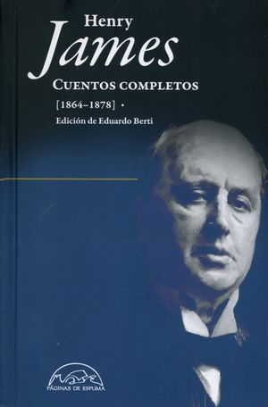 CUENTOS COMPLETOS (1864 - 1878) / HENRY JAMES / PD.