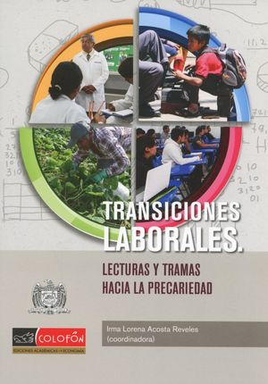 TRANCISIONES LABORALES. LECTURAS Y TRAMAS HACIA LA PRECARIEDAD