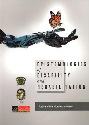 EPISTEMOLOGIES OF DISABILITY AND REHABILITATION