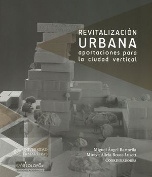 REVITALIZACION URBANA. APORTACIONES PARA LA CIUDAD VERTICAL