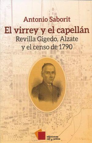 VIRREY Y EL CAPELLAN, EL. REVILLA GIGEDO ALZATE Y EL CENSO DE 1790