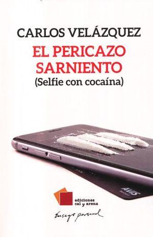 PERICAZO SARNIENTO (SELFIE CON COCAINA), EL