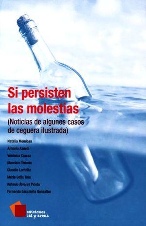 SI PERSISTEN LAS MOLESTIAS (NOTICIAS DE ALGUNOS CASOS DE CEGUERA ILUSTRADA)
